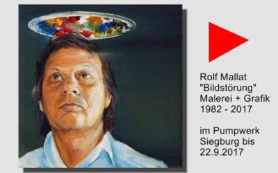 Rolf Mallat – Bildstörung – Grafik + Malerei 1982 – 2017