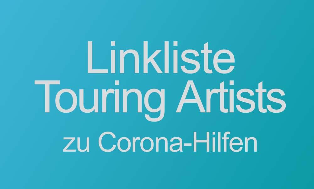 Umfangreiche Linkliste von Touring Artists zum Corona-Problem